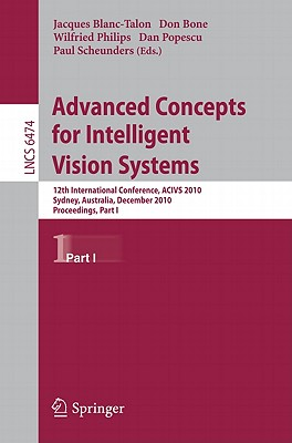 Advanced Concepts for Intelligent Vision Systems By Blanc-Talon, Jacques (EDT)